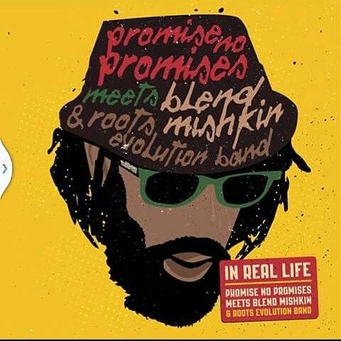Νέα Kυκλοφορία : Promise No Promise Meets Blend Mishkin & Roots Evolution Band – In Real Life